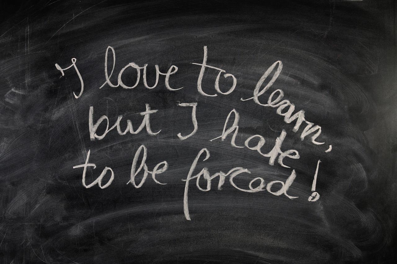 Je veux apprendre mais je déteste être forcé