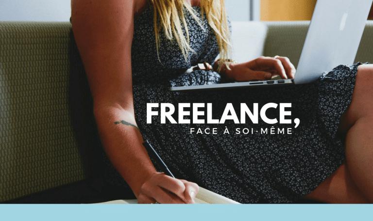 Vidéo - Freelance, face à soi-même