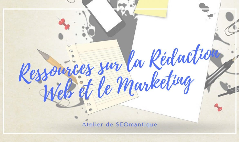 ressources sur la rédaction web et le marketing